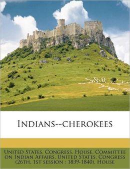 Indians--cherokees