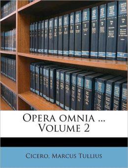 Opera Omnia ... Volume 2