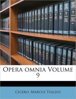 Opera Omnia Volume 9