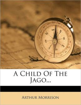 A Child Of The Jago...