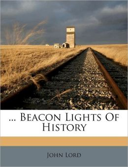 ... Beacon Lights Of History