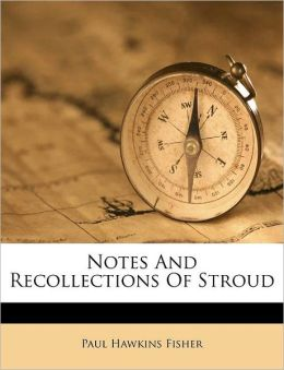 Notes And Recollections Of Stroud
