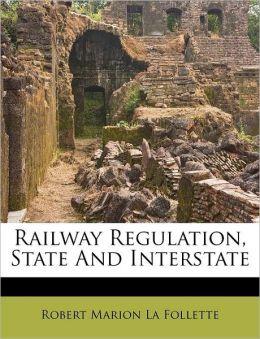Railway Regulation, State And Interstate