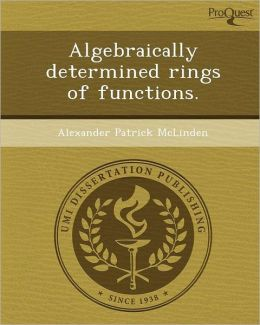 Algebraically determined rings of functions.