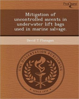 Mitigation of uncontrolled ascents in underwater lift bags used in marine salvage.