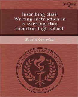 Inscribing class: Writing instruction in a working-class suburban high school.