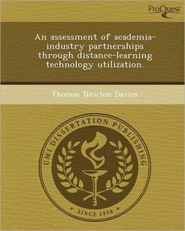 An assessment of academia-industry partnerships through distance-learning technology utilization.