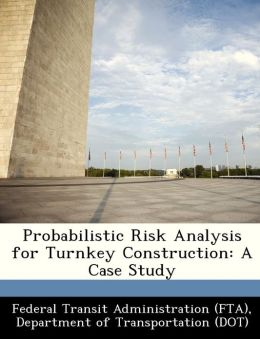 Probabilistic Risk Analysis for Turnkey Construction: A Case Study