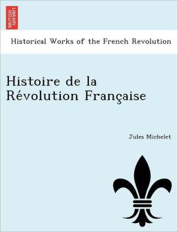 Histoire de la Re volution Franc aise