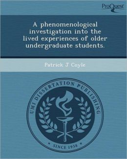A phenomenological investigation into the lived experiences of older undergraduate students.