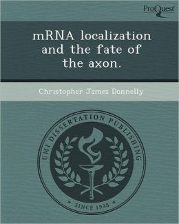 mRNA localization and the fate of the axon.