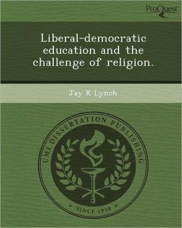 Liberal-democratic education and the challenge of religion.
