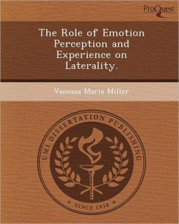 The Role of Emotion Perception and Experience on Laterality.