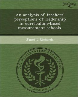 An analysis of teachers' perceptions of leadership in curriculum-based measurement schools.