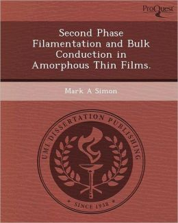 Second Phase Filamentation and Bulk Conduction in Amorphous Thin Films.