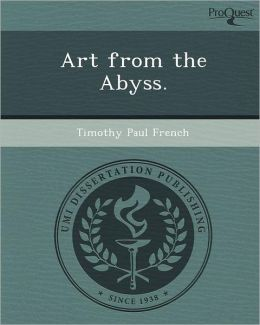 Art from the Abyss.
