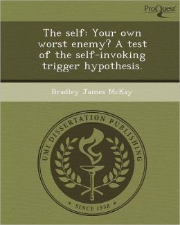 The self: Your own worst enemy? A test of the self-invoking trigger hypothesis.