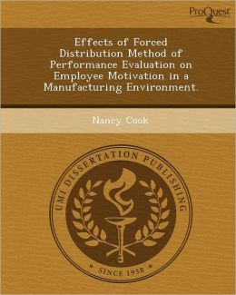 Effects of Forced Distribution Method of Performance Evaluation on Employee Motivation in a Manufacturing Environment.