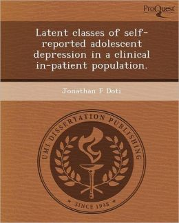 Latent classes of self-reported adolescent depression in a clinical in-patient population.