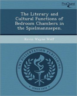 The Literary and Cultural Functions of Bedroom Chambers in the Spielmannsepen.