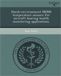 Harsh-environment MEMS temperature sensors for aircraft bearing health monitoring applications.