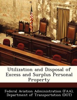 Utilization and Disposal of Excess and Surplus Personal Property