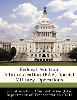 Federal Aviation Administration (FAA) Special Military Operations