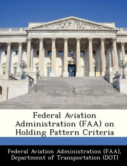 Federal Aviation Administration (FAA) on Holding Pattern Criteria