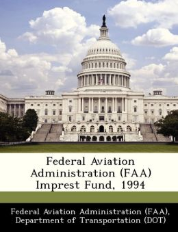 Federal Aviation Administration (FAA) Imprest Fund, 1994