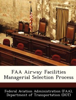 FAA Airway Facilities Managerial Selection Process
