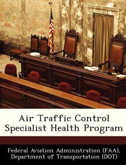 Air Traffic Control Specialist Health Program