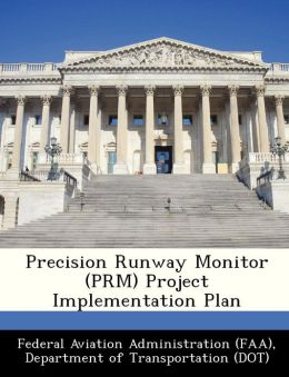 Precision Runway Monitor (PRM) Project Implementation Plan