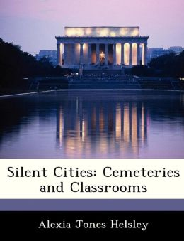 Silent Cities: Cemeteries and Classrooms