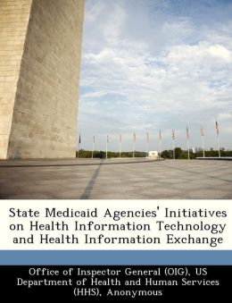 State Medicaid Agencies' Initiatives on Health Information Technology and Health Information Exchange