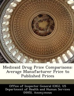 Medicaid Drug Price Comparisons: Average Manufacturer Price to Published Prices