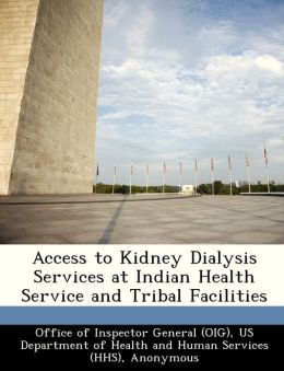 Access to Kidney Dialysis Services at Indian Health Service and Tribal Facilities
