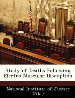 Study of Deaths Following Electro Muscular Disruption