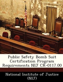 Public Safety Bomb Suit Certification Program Requirements NIJ CR-0117.00