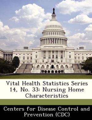 Vital Health Statistics Series 14, No. 33: Nursing Home Characteristics