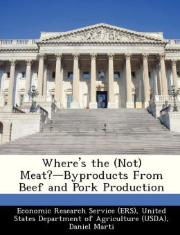 Where's the (Not) Meat?-Byproducts From Beef and Pork Production