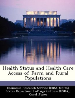 Health Status and Health Care Access of Farm and Rural Populations