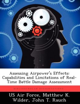 Assessing Airpower's Effects: Capabilities and Limitations of Real-Time Battle Damage Assessment