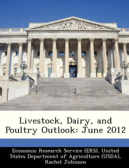 Livestock, Dairy, and Poultry Outlook: June 2012