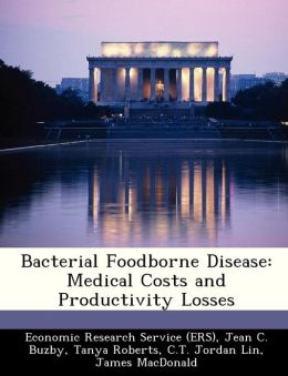 Bacterial Foodborne Disease: Medical Costs and Productivity Losses