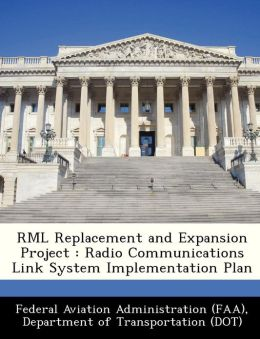 RML Replacement and Expansion Project: Radio Communications Link System Implementation Plan