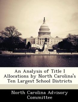 An Analysis of Title I Allocations by North Carolina's Ten Largest School Districts