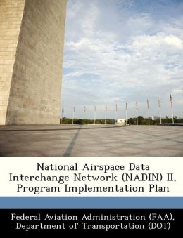 National Airspace Data Interchange Network (NADIN) II, Program Implementation Plan