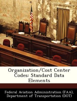 Organization/Cost Center Codes: Standard Data Elements