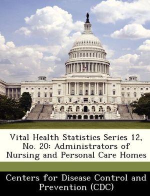 Vital Health Statistics Series 12, No. 20: Administrators of Nursing and Personal Care Homes