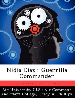 Nidia Diaz: Guerrilla Commander